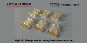 Read more about the article Wydruki 3D odporne na podwyższoną temperaturę